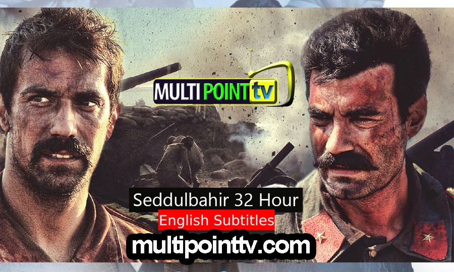 Seddülbahir 32 Saat Episode 2 English Subtitles